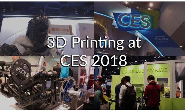 3D Printing at CES 2018