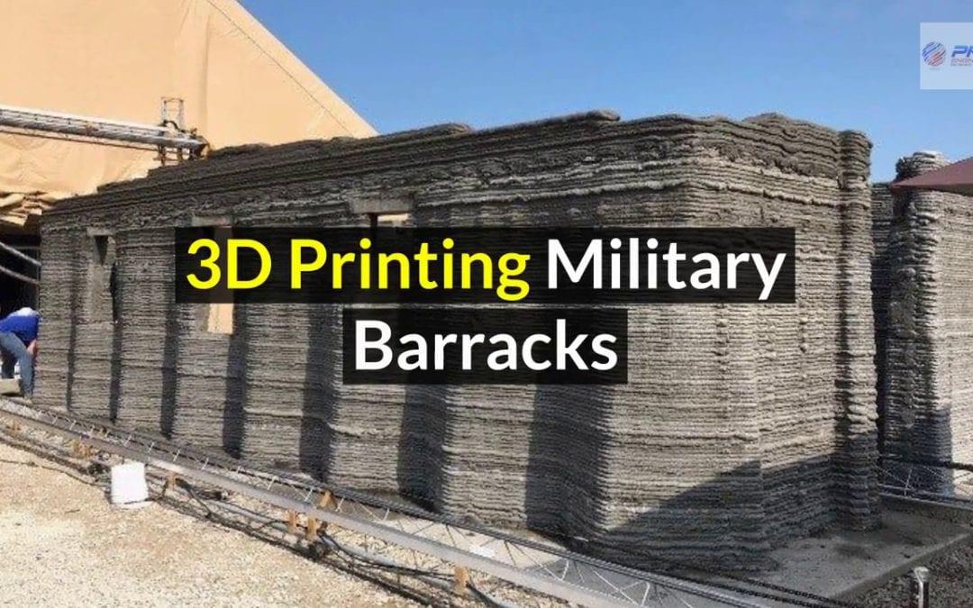 3D Printing Military Barracks