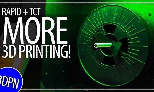 More Great 3D Printing at RAPID + TCT 2019