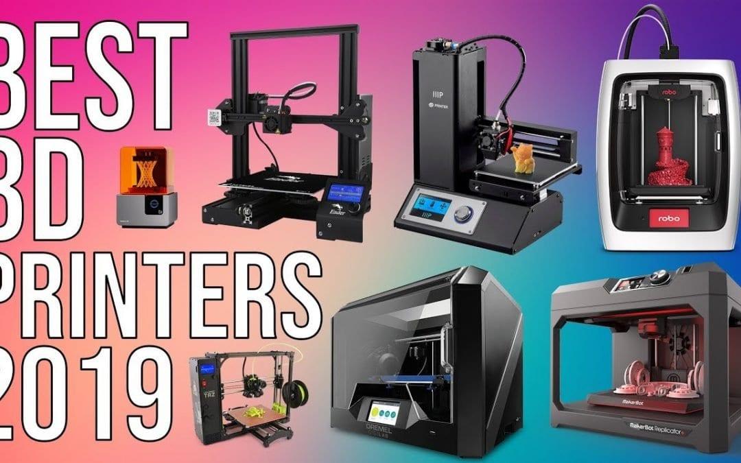 BEST 3D PRINTERS of 2019   TOP 10 BEST 3D PRINTER 2019