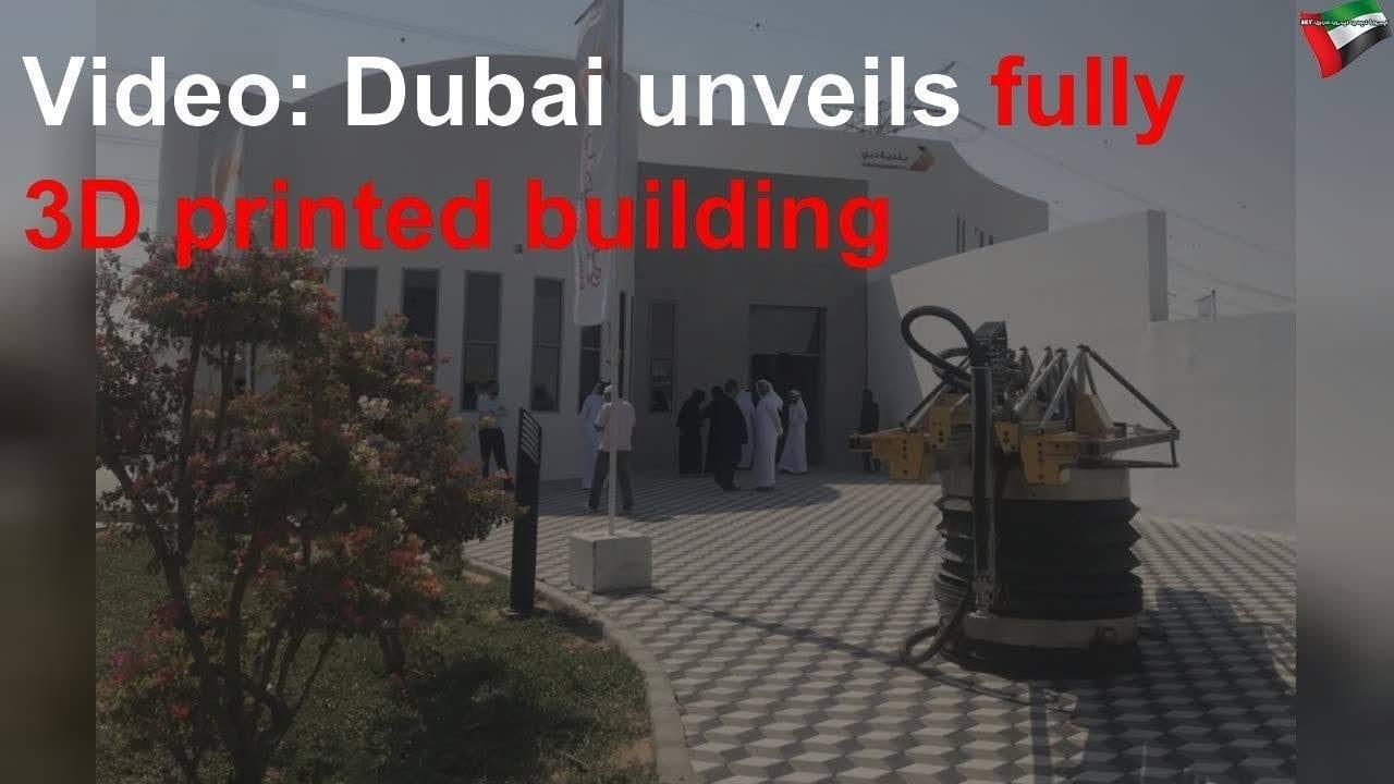 Dubai unveils fully 3D printed building