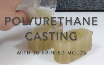 Polyurethane Casting Using 3D Printed Molds